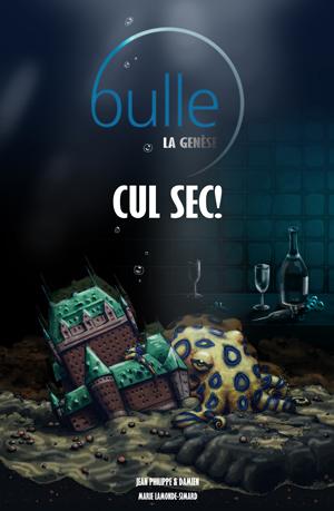 Bulle T1 – Cul Sec !